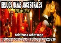 """HECHIZOS Y RITUALES PARA EL AMOR """"BRUJOS MAYAS"""" (00502)50552695- (00502)46920936"""